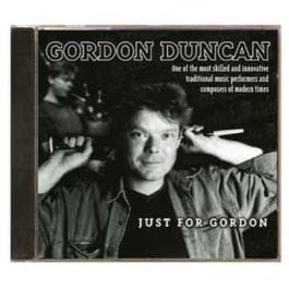 Gordon Duncan - Just for Gordon