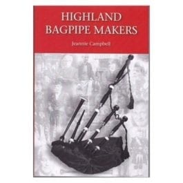 Highland Bagpipe Makers. 2nd Edition