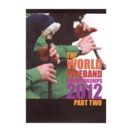 2012 World Pipe Band Championships DVD - Part 2